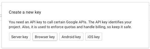 Google Maps API key: API type